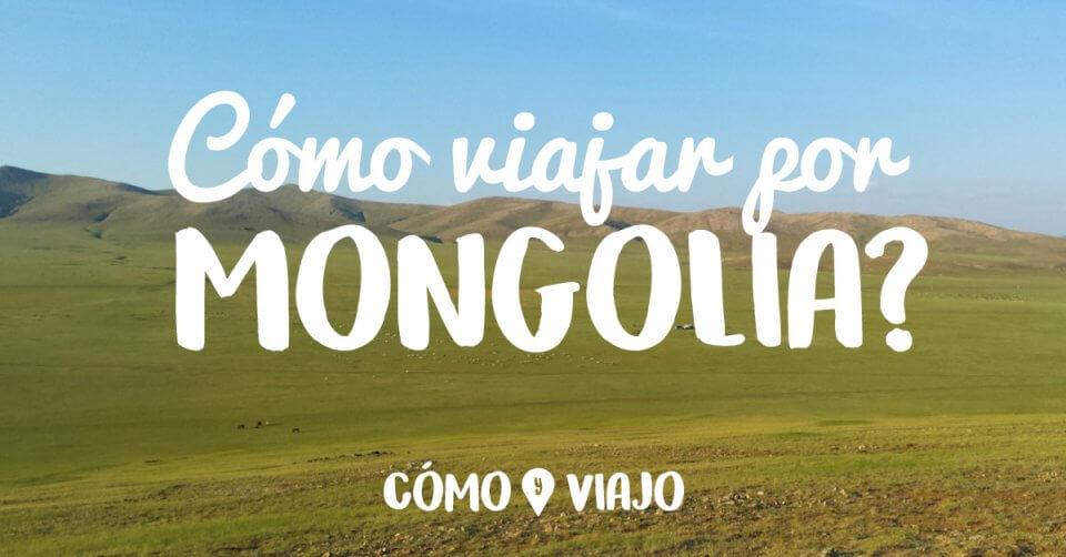 Viajar por Mongolia