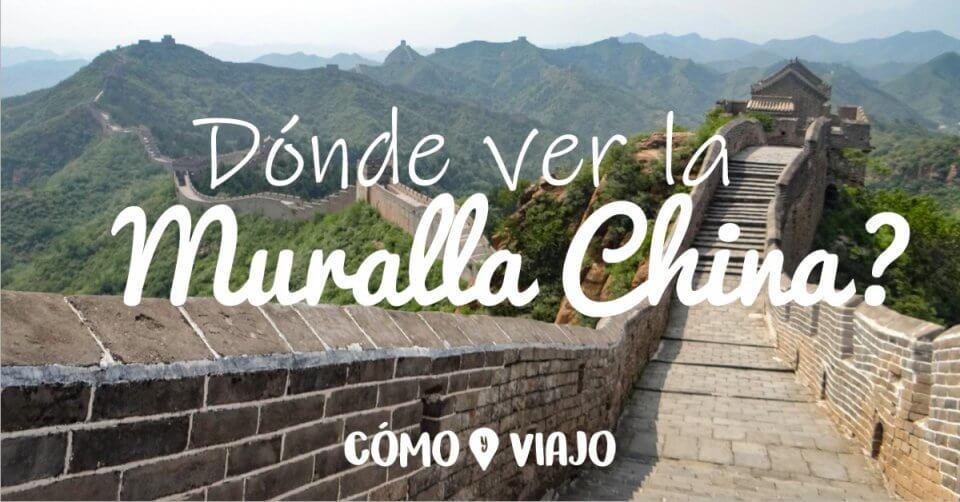 Dónde ver la Muralla China