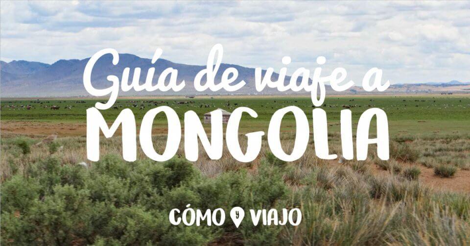 Guía para visitar Mongolia
