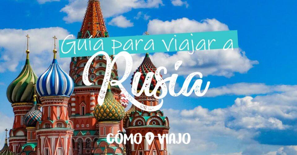 Guía para viajar a Rusia